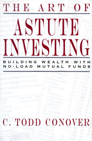 The Art of Astute Investing: Building Wealth With No-Load Mutual Funds