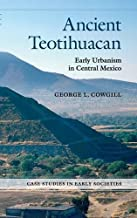 Ancient Teotihuacan: Early Urbanism in Central Mexico