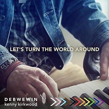 Let's Turn the World Around