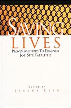 Paperback Saving Lives! Proven Methods to Eliminate Job-Site Fatalities Book