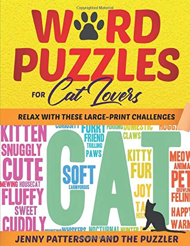 WORD PUZZLES FOR CAT LOVERS: RELAX WITH THESE LARGE-PRINT CHALLENGES (PUZZLER SERIES)