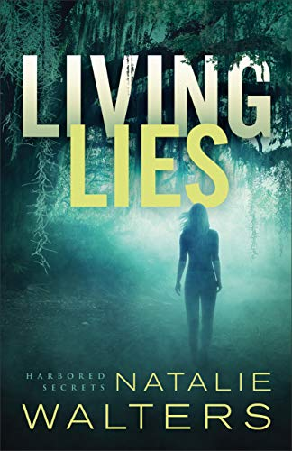 Living Lies (Harbored Secrets Book #1) by [Natalie Walters]