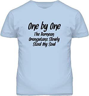 One by One Bornean Orangutans Steal My Soul Funny Animal T Shirt