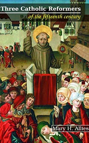 Three Catholic Reformers of the Fifteenth Century (English Edition)