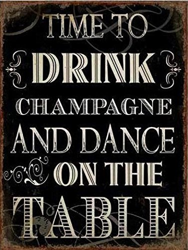 1art1 Spaß - Time to Drink Champagne and Dance On The Table Poster Blechschild 35 x 26 cm
