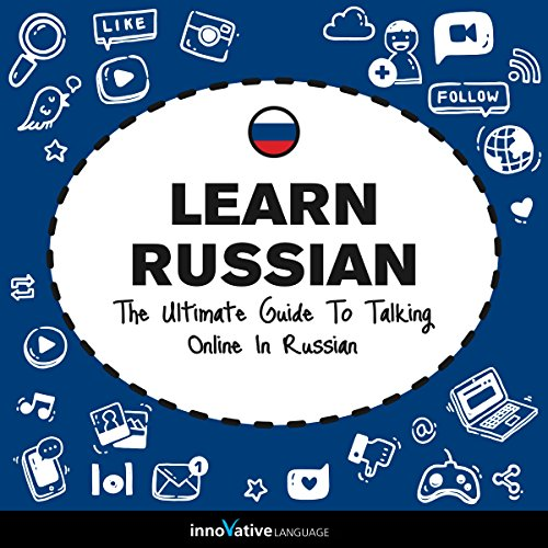 Learn Russian: The Ultimate Guide to Talking Online in Russian                   De :                                                                                                                                 Innovative Language Learning LLC                               Lu par :                                                                                                                                 RussianPod101.com                      Durée : 2 h et 19 min     Pas de notations     Global 0,0