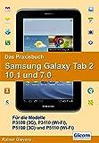 Das Praxisbuch Samsung Galaxy Tab 2 10.1 und 7.0: Für die Modelle P3100 (3G), P3110 (Wi-Fi), P5100 (3G) und P5110 (Wi-Fi)