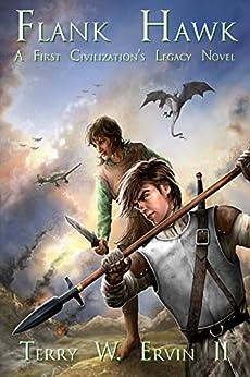 Flank Hawk: A First Civilization's Legacy Novel by [Terry W. Ervin II]