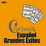 Cancionero Español - Grandes Éxitos, Vol. 1