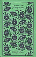 Grimm Tales: For Young and Old (Penguin Clothbound Classics)