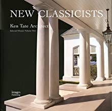 New Classicists: Ken Tate Architect, Selected Houses Volume Two