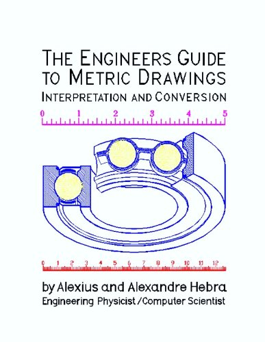 The Engineers Guide to Metric Drawing Interpretation and Conversion (English Edition)