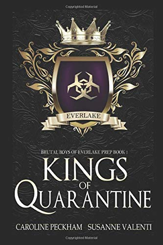 Kings of Quarantine: A Dark High School Bully Romance (Brutal Boys of Everlake Prep)