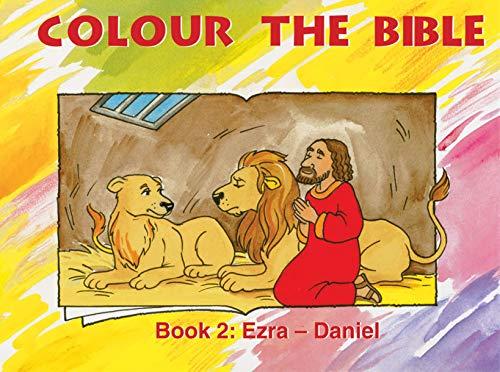 Colour the Bible: Book 2, Ezra-Daniel