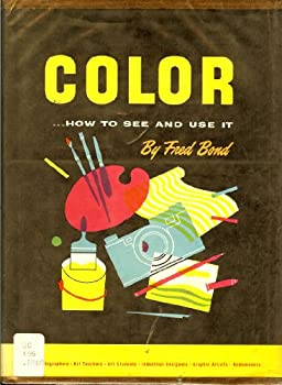 Spiral-bound Color, how to see and use it: A practical approach to color, an exposition of color relationships, basic procedures in solving color problems ... designers, graphic artists [and] homemakers Book
