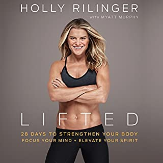 Lifted     28 Days to Focus Your Mind, Strengthen Your Body, and Elevate Your Spirit              By:                                                                                                                                 Holly Rilinger                               Narrated by:                                                                                                                                 Holly Rilinger                      Length: 5 hrs and 24 mins     12 ratings     Overall 4.7