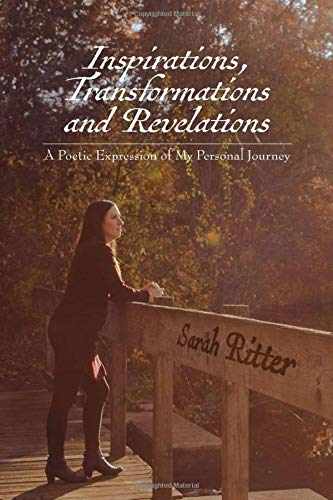 Inspirations, Transformations and Revelations: A Poetic Expression of My Personal Journey