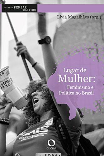 Lugar de Mulher: Feminismo e política no Brasil (Pensar Político)