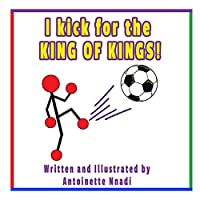 I kick for the KING OF KINGS!