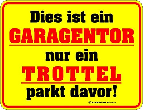 Fun Schild, Blechschild Alu geprägt + bedruckt Spruch /NEU/ Trottel vorm Garagentor !