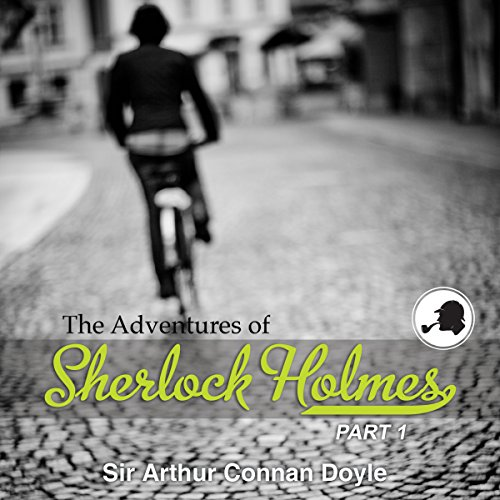 The Adventures of Sherlock Holmes: Part 1 audiobook cover art