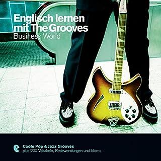 Englisch lernen mit The Grooves - Business World (Premium Edutainment) Titelbild