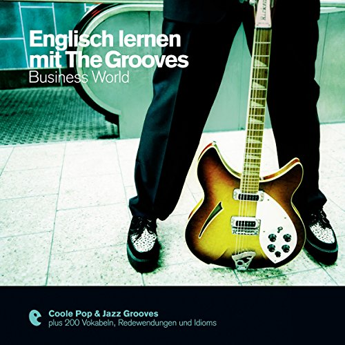 Englisch lernen mit The Grooves - Business World (Premium Edutainment) audiobook cover art