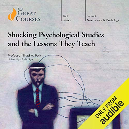 Shocking Psychological Studies and the Lessons They Teach audiobook cover art