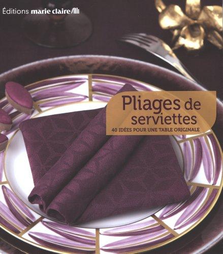 Pliages de serviettes : 40 idées pour une table originale