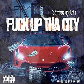 Fuck up tha City