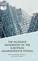 The Palgrave Handbook of the European Administrative System (European Administrative Governance)