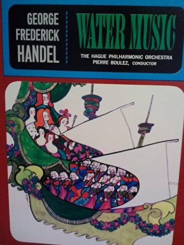 Water Music - George Frederick Handel* - Hague Philharmonic Orchestra, The*, Pierre Boulez LP