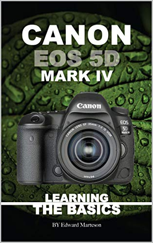 Canon EOS 5D Mark IV: Learning the Basics (English Edition)