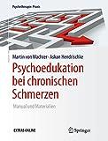 Psychoedukation bei chronischen Schmerzen: Manual und Materialien (Psychotherapie: Praxis)