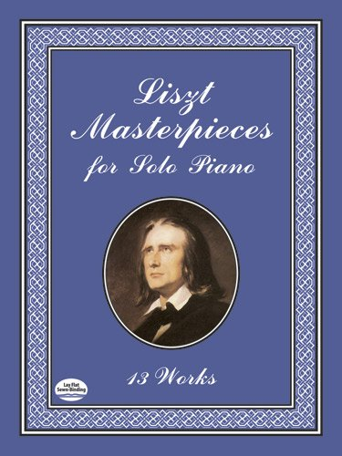Masterpieces -For Solo Piano-: Sammelband für Klavier: 13 Works (Dover Music for Piano)