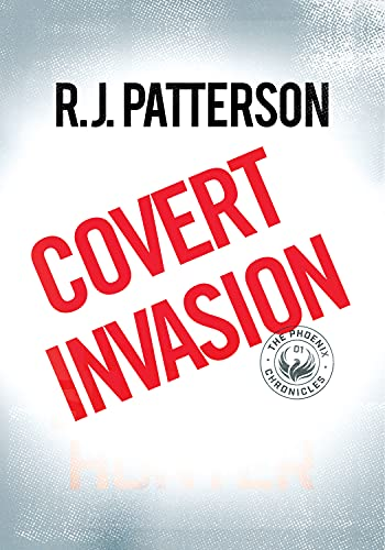 Covert Invasion (The Phoenix Chronicles Book 3) (English Edition)
