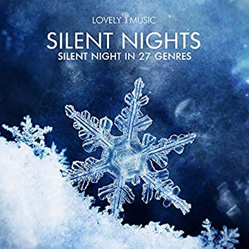 Silent Nights - Silent Night in 27 Genres