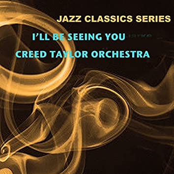 Jazz Classics Series: I'll Be Seeing You