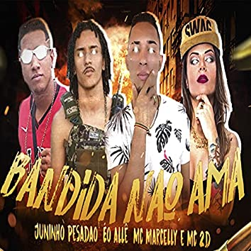 Bandida Não Ama