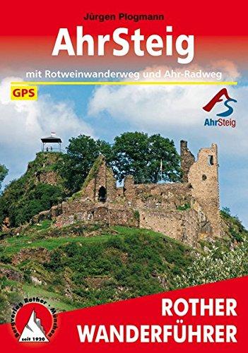 AhrSteig: mit Rotweinwanderweg und Ahr-Radweg. Mit GPS-Tracks. (Rother Wanderführer)