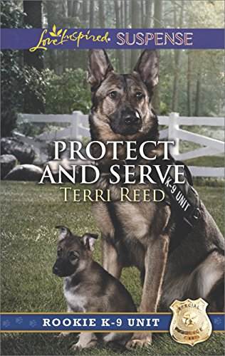 Protect and Serve (Rookie K-9 Unit Book 1)