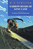 Narrow Roads of Gene Land: The Collected Papers of W. D. Hamilton Volume 1: Evolution of Social Behaviour (Narrow Roads of Gene Land Vol. 1)