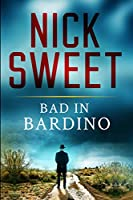 Bad in Bardino: Clear Print Edition