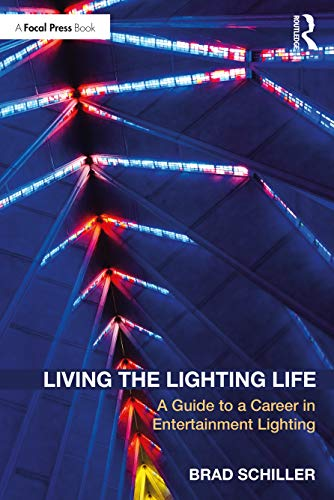 Living the Lighting Life: A Guide to a Career in Entertainment Lighting