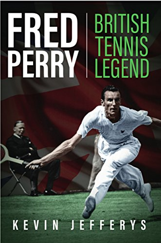 Fred Perry: British Tennis Legend (English Edition)