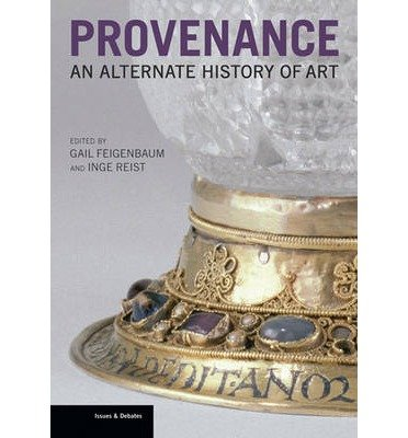 Compare Textbook Prices for Provenance: An Alternative History of Art Issues & Debates Paperback Paperback - Common  ISBN 0884809336580 by Edited by Gail Feigenbaum, Edited by Inge Reist