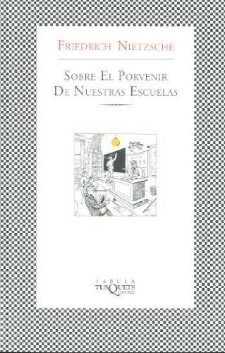 Download Sobre El Porvenir De Nuestras Escuelas / On the Future of our Educational Institutions 8483107007