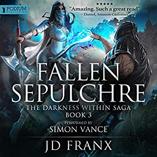 Fallen Sepulchre     The Darkness Within Saga, Book 3              Written by:                                                                                                                                 JD Franx                               Narrated by:                                                                                                                                 Simon Vance                      Length: 15 hrs and 57 mins     3 ratings     Overall 5.0