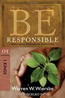 Be Responsible: Being Good Stewards of God's Gifts: OT Commentary: I Kings (The Be Series)