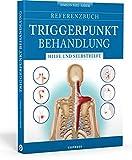 Referenzbuch Triggerpunkt Behandlung: Hilfe und Selbsthilfe. Triggerpunkte finden und lösen. Manuell…
